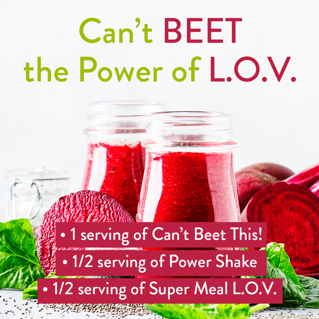 can't beet the power of LOV recipe